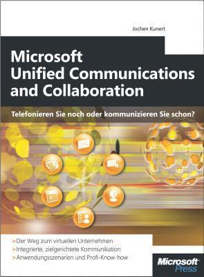 Microsoft Unified Communications and Collaboration - Telefonieren Sie Noch Oder Kommunizieren Sie Schon