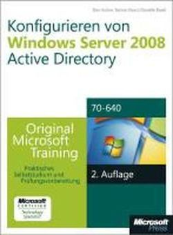 Konfigurieren Von Windows Server 2008 Active Directory - Original Microsoft Training Fur Examen 70-640, 2. Auflage, Uberarbeitet Fur R2
