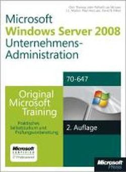 Windows Server 2008 Unternehmens-Administration - Original Microsoft Training Fur Examen 70-647, 2. Auflage Uberarbeitet Fur R2