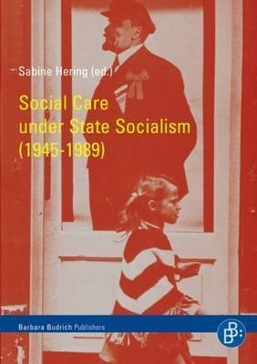 Social Care Under State Socialism (1945-1989)