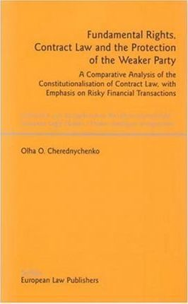 Fundamental Rights, Contract Law and the Protection of the Weaker Party