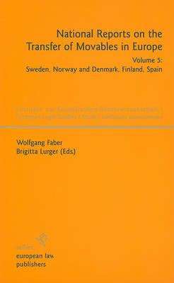National Reports on the Transfer of Movables in Europe: Volume 5: Sweden, Norway and Denmark, Finland, Spain