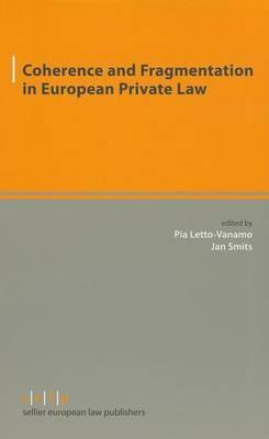 Coherence and Fragmentation in European Private Law