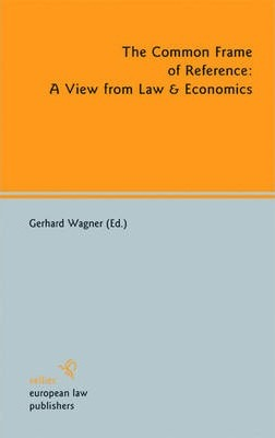 The Common Frame of Reference: A View from Law & Economics