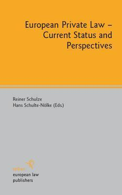 European Private Law - Current Status and Perspectives