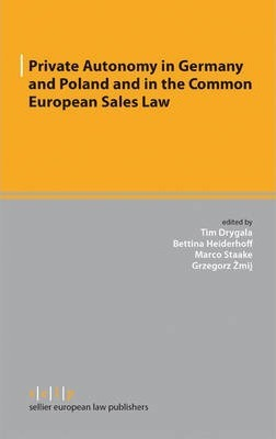 Private Autonomy in Germany and Poland and in the Common European Sales Law