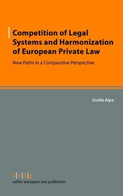 Competition of Legal Systems and Harmonization of European Private Law