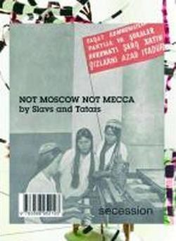 Slavs and Tatars - Not Moscow Not Mecca. Secession