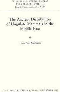 Ancient Distribution of Ungulate Mammals in the Middle East: Fauna and Archeological Sites in Southwest Asia and Northeast Africa