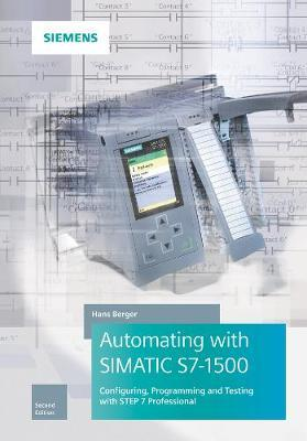 Automating with SIMATIC S7-1500 : Hans Berger : 9783895784606