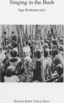 Singing in the Bush  MPLA Songs During the War for Independence in South-east Angola 1966-1975