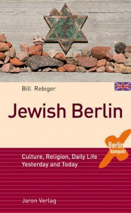 Jewish Berlin : Bill Rebiger : 9783897734210
