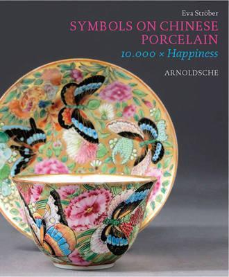 Symbols On Chinese Porcelain Eva Strber 9783897903500