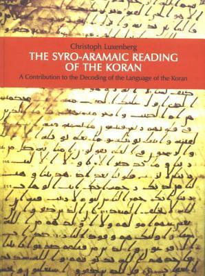 The Syro-Aramaic Reading Of The Koran Cover Image