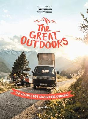 The Great Outdoors : 120 Recipes for Adventure Cooking
