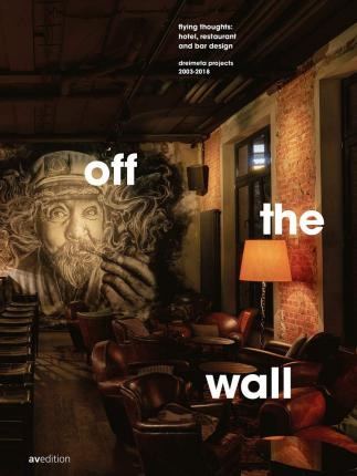 off the wall  flying thoughts hotel, restaurant and bar design. Dreimeta 2003-2018