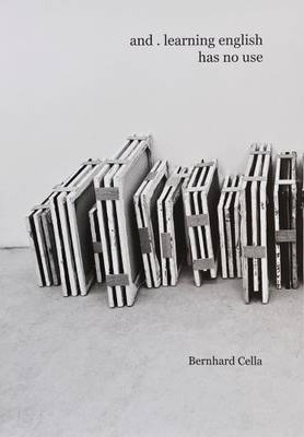 Bernhard Cella - and . Learning English Has No Use