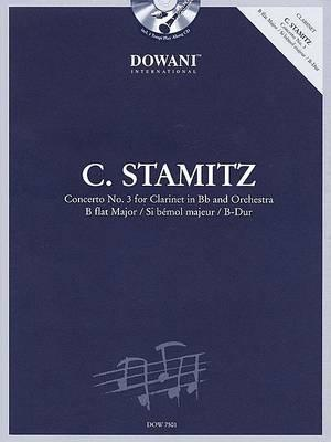 Carl Stamitz 1745-1801 : Concerto No. 3 for Clarinet in Bb and Orchestra; B Flat Major / Si Bemol Majeur / B-Dur: Clarinet and Piano Reduction