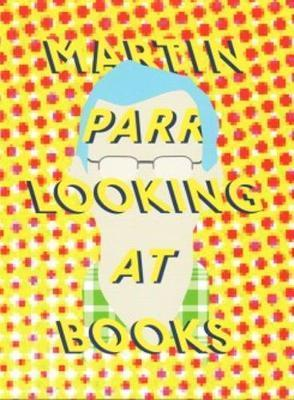 Roger Eberhard - Martin Parr Looking at Books