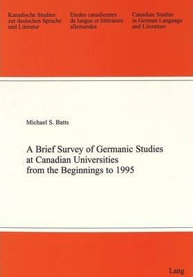 Brief Survey of Germanic Studies at Canadian Universities from the Beginnings to 1995