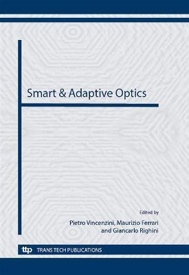 Smart & Adaptive Optics: Selected, Peer Reviewed Papers from CIMTEC 2012 - 4th International Conference on Smart Materials, Structures and Systems, June 10-14, 2012, Terme, Italy
