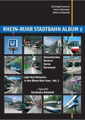 Rhein-Ruhr Stadtbahn Album: v. 2: Light Rail Networks in the Rhine-Ruhr Area