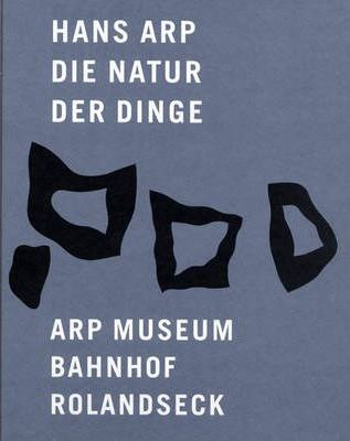 Hans Arp : The Nature of Things