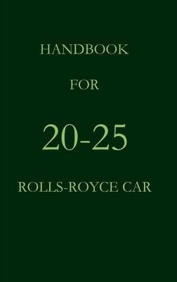 Handbook for the 20-25 Rolls-Royce Car