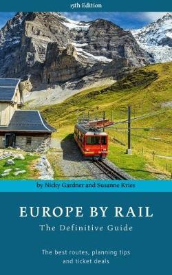 Europe by Rail : The Definitive Guide