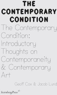 The Contemporary Condition - Introductory Thoughts on Contemporaneity and Contemporary Art