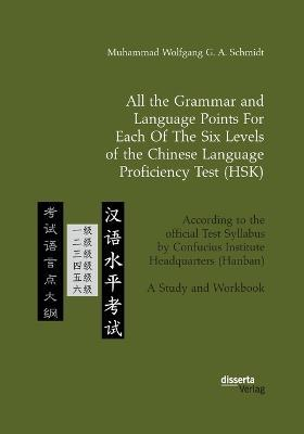 All the Grammar and Language Points for Each of the Six Levels of the Chinese Language Proficiency Test (Hsk)