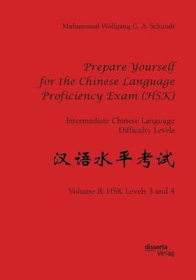Prepare Yourself for the Chinese Language Proficiency Exam (HSK). Intermediate Chinese Language Difficulty Levels
