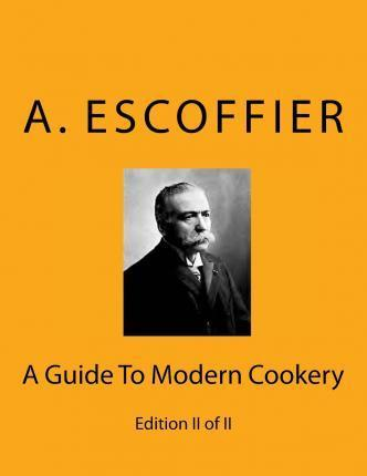 Escoffier  A Guide to Modern Cookery Edition II of II