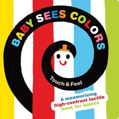 Baby Sees Colors: Touch & Feel