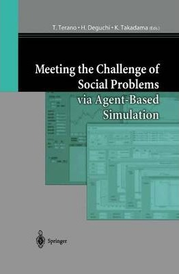Meeting the Challenge of Social Problems via Agent-Based Simulation: Post-Proceedings of the Second International Workshop on Agent-Based Approaches in Economic and Social Complex Systems