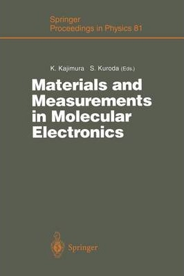 Materials and Measurements in Molecular Electronics