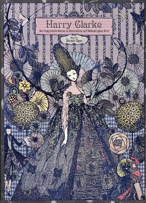 Harry Clarke : An Imaginative Genius in Illustrations and Stained-Glass Arts