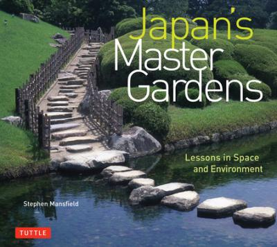 Astrosadventuresbookclub.com Japan's Master Gardens : Lessons in Space and Environment Image