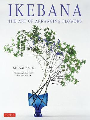 Ikebana : The Art of Arranging Flowers