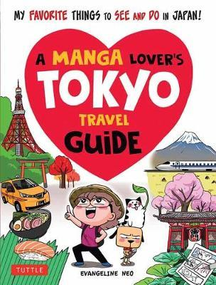 A Manga Lover's Tokyo Travel Guide : My Favorite Things to See and Do In Japan