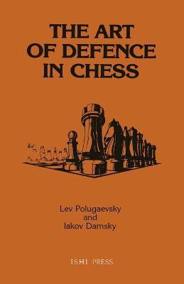 The Art Of Defence In Chess Lev Polugaevsky 9784871875196