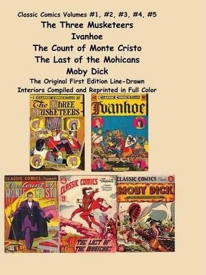 Classic Comics Volumes #1, #2, #3, #4, #5 the Three