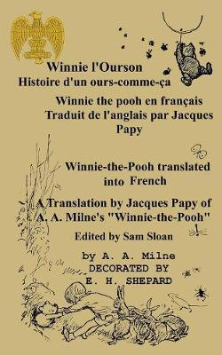 Winnie L'Ourson : Histoire D'Un Ours-Comme-C, Winnie L'Pooh Traduit En Francais: Winnie-The-Pooh Translated Into French a Translation by Jacques Papy of A. A. Milne's Winnie-The-Pooh