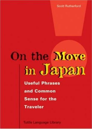 On the Move in Japan : Useful Phrases and Common Sense for the Traveler