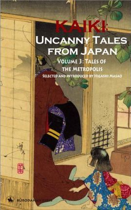 Tales of the Metropolis - Kaiki : Uncanny Tales from Japan, Vol. 3
