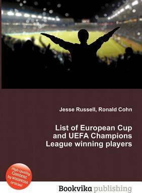 List of European Cup and UEFA Champions League Winning Players ...