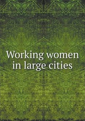 Working women in large cities