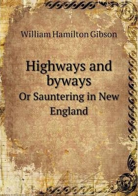 Highways and ways  Or Sauntering in New England