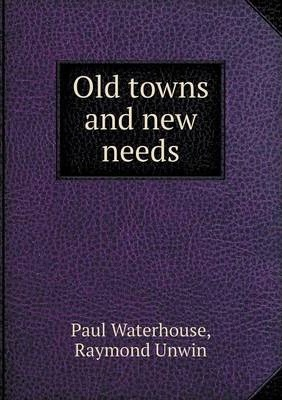 Old towns and new needs
