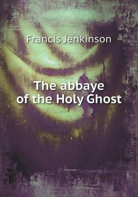 The abbaye of the Holy Ghost